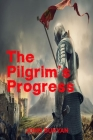 The Pilgrim's Progress - John Bunyan: From This World To That Which Is To Come Cover Image