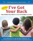 I've Got Your Back: Help Children Say Hello to Friends & Goodbye to Bullies Cover Image