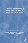 Grief and Bereavement in Contemporary Society: Bridging Research and Practice (Routledge Mental Health Classic Editions) Cover Image