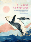Sunrise Gratitude: 365 Morning Meditations for Joyful Days All Year Long (Daily Gratitude #2) Cover Image