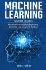 Machine Learning: This Book Includes: Machine Learning for Beginners, Machine Learning with Python Cover Image