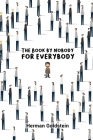 The Book by Nobody for Everybody Cover Image