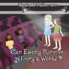 Can Ebony Survive in Ivory's World ? Cover Image