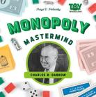 Monopoly Mastermind: Charles B. Darrow (Toy Trailblazers Set 2) Cover Image