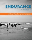 Endurance A Tri-Votion: Spiritual Stamina for the Triathlete Cover Image