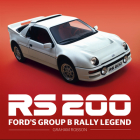 RS200 - Ford's Group B Rally Legend Cover Image