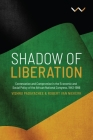 Shadow of Liberation: Contestation and Compromise in the Economic and Social Policy of the African National Congress, 1943-1996 Cover Image