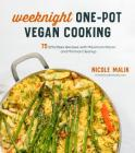 Weeknight One-Pot Vegan Cooking: 75 Effortless Recipes with Maximum Flavor and Minimal Cleanup Cover Image
