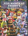 Five Nights at Freddy's Coloring Book: For Adults - The Perfect Designs For Relaxation And Stress Relieving Cover Image