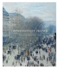 Impressionist France: Visions of Nation from Le Gray to Monet Cover Image