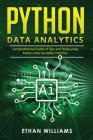 Python Data Analytics: Comprehensive Guide of Tips and Tricks using Python Data Analytics Theories Cover Image
