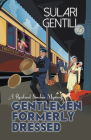Gentlemen Formerly Dressed (Rowland Sinclair #5) Cover Image