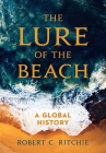 The Lure of the Beach: A Global History Cover Image