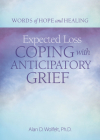 Expected Loss: Coping with Anticipatory Grief (Words of Hope and Healing) Cover Image