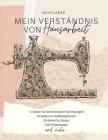 Nähplaner - Mein Verständnis von Hausarbeit: Der ultimative Schneider-Planer mit Seiten für Nähprojekte, Projektplanung, Masse, Schnittmuster- und Sto Cover Image