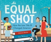 An Equal Shot: How the Law Title IX Changed America Cover Image