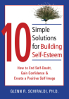 10 Simple Solutions for Building Self-Esteem: How to End Self-Doubt, Gain Confidence, & Create a Positive Self-Image (New Harbinger Ten Simple Solutions) Cover Image