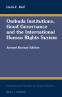 Ombuds Institutions, Good Governance and the International Human Rights System: Second Revised Edition (International Studies in Human Rights #133) Cover Image