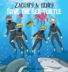 Zachary & Henry Save the Sea Turtle Cover Image