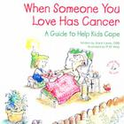 When Someone You Love Has Cancer: A Guide to Help Kids Cope Cover Image