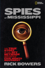 Spies of Mississippi: The True Story of the Spy Network that Tried to Destroy the Civil Rights Movement Cover Image