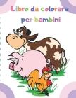 Libro da colorare per bambini: Disegni da colorare per bambini / (Libro da colorare per animali per bambini 2-4, 4-6 Cover Image
