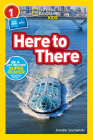 National Geographic Readers: Here to There (L1/Co-reader) Cover Image