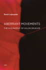 Aberrant Movements: The Philosophy of Gilles Deleuze Cover Image