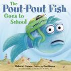 The Pout-Pout Fish Goes to School (Pout-Pout Fish Adventure) Cover Image