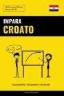 Impara il Croato - Velocemente / Facilmente / Efficiente: 2000 Vocaboli Chiave Cover Image