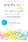 Knowing and Teaching Elementary Mathematics: Teachers' Understanding of Fundamental Mathematics in China and the United States (Studies in Mathematical Thinking and Learning) Cover Image