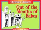 Out of the Mouths of Babes (Christian Crackers) Cover Image
