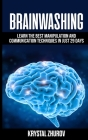 Brainwashing: Learn the best manipulation and communication techniques in just 29 days Cover Image