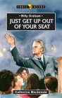 Billy Graham: Just Get Up Out of Your Seat (Trail Blazers) Cover Image