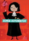 Be Bold, Baby: Sonia Sotomayor Cover Image