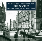 Historic Photos of Denver in the 50s, 60s, and 70s Cover Image