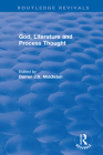 Routledge Revivals: God, Literature and Process Thought (2002) Cover Image