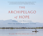 The Archipelago of Hope: Wisdom and Resilience from the Edge of Climate Change Cover Image