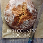 The Best of Irish Country Cooking: Classic and Contemporary Recipes Cover Image