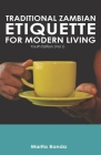 Traditional Zambian Etiquette For Modern Living: Youth Edition Cover Image
