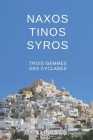 Naxos - Tinos - Syros. Trois Gemmes des Cyclades Cover Image