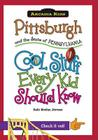 Pittsburgh and the State of Pennsylvania: Cool Stuff Every Kid Should Know (Arcadia Kids) Cover Image
