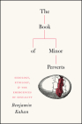 The Book of Minor Perverts: Sexology, Etiology, and the Emergences of Sexuality Cover Image