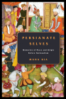 Persianate Selves: Memories of Place and Origin Before Nationalism Cover Image