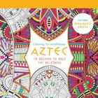 Aztec: 70 designs to help you de-stress (Coloring for Mindfulness) Cover Image