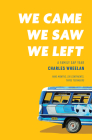 We Came, We Saw, We Left: A Family Gap Year Cover Image