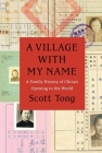 A Village with My Name: A Family History of China's Opening to the World Cover Image