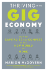 Thriving in the Gig Economy: How to Capitalize and Compete in the New World of Work Cover Image
