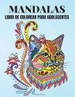 Mandalas Libro de Colorear para Adolescentes: Hermoso libro de mandalas para colorear Libro de mandalas de animales para colorear para adolescentes y Cover Image