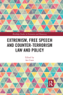 Extremism, Free Speech and Counter-Terrorism Law and Policy Cover Image